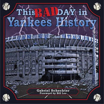 This BAD Day in Yankees History book