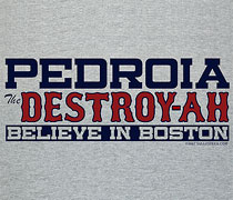 Pedroia The Destroyah shirt