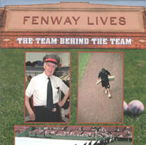 Fenway Lives: The Team Behind the Team book