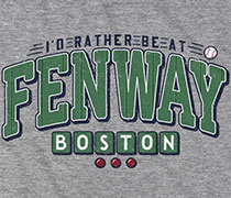 I'd Rather Be at Fenway - Boston shirt